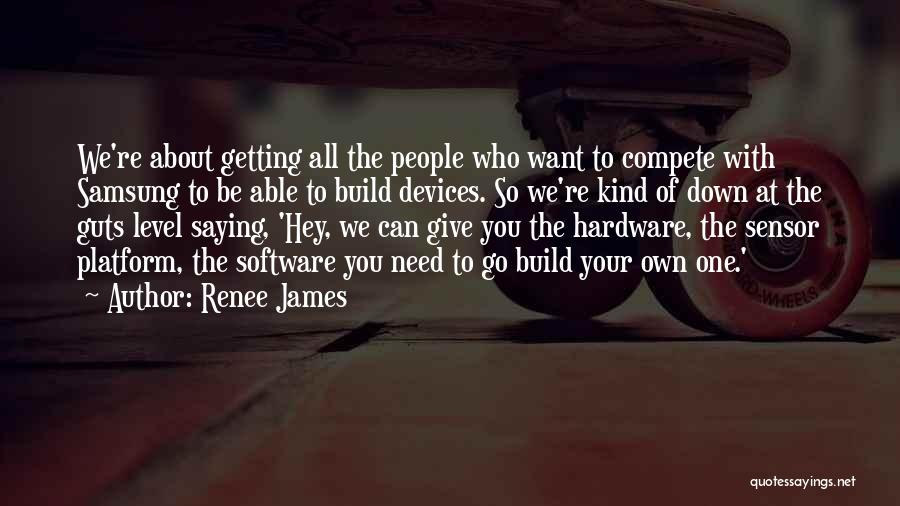 Renee James Quotes 1769869