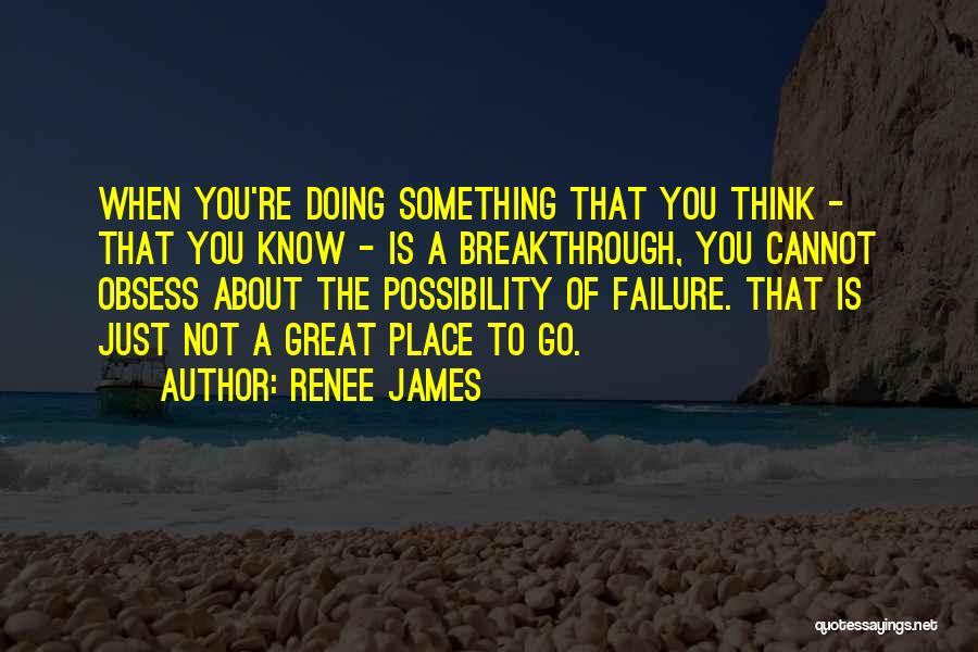 Renee James Quotes 818814