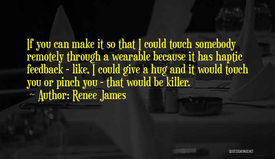 Renee James Quotes 973236
