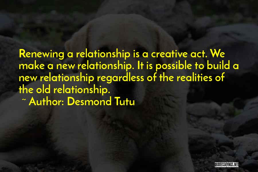 Renewing A Relationship Quotes By Desmond Tutu
