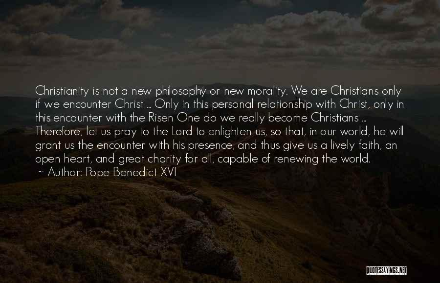 Renewing A Relationship Quotes By Pope Benedict XVI