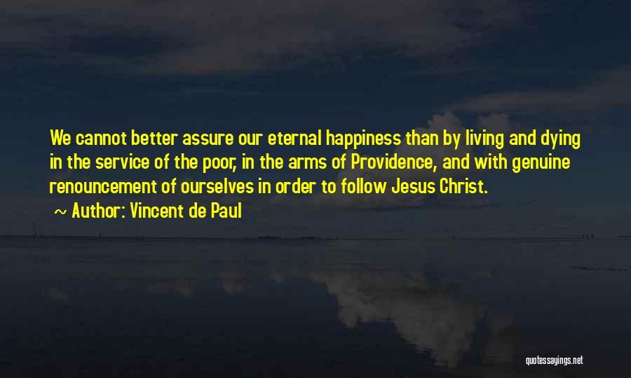 Renouncement Quotes By Vincent De Paul