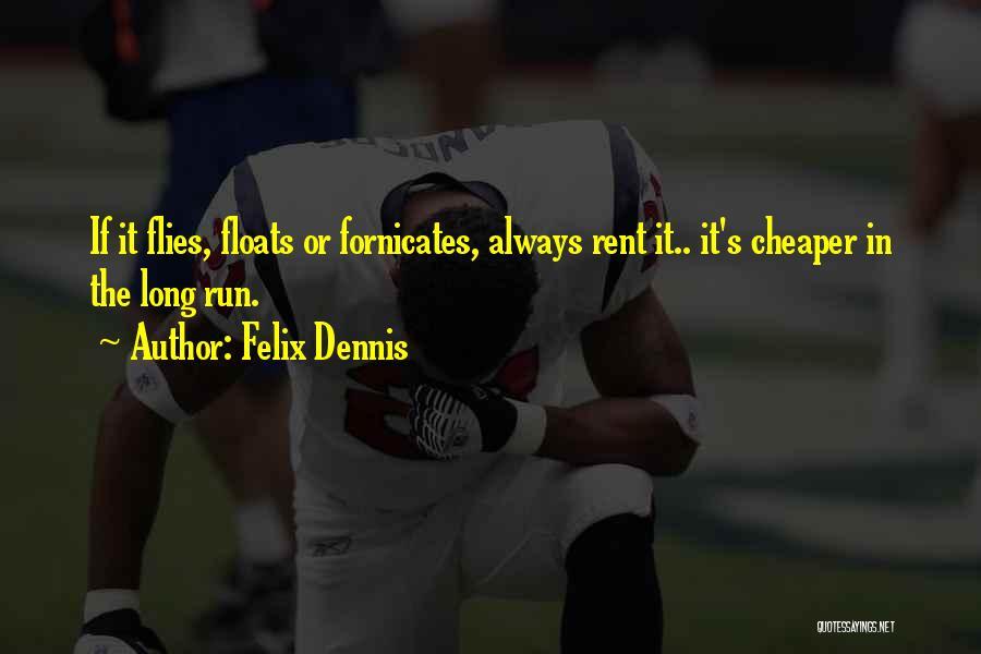 Rent Quotes By Felix Dennis