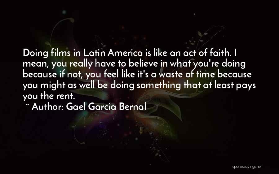 Rent Quotes By Gael Garcia Bernal