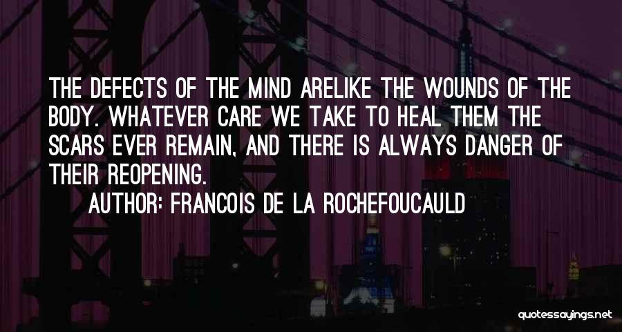 Reopening Wounds Quotes By Francois De La Rochefoucauld
