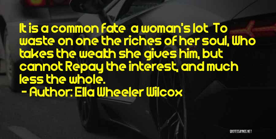 Repay Quotes By Ella Wheeler Wilcox