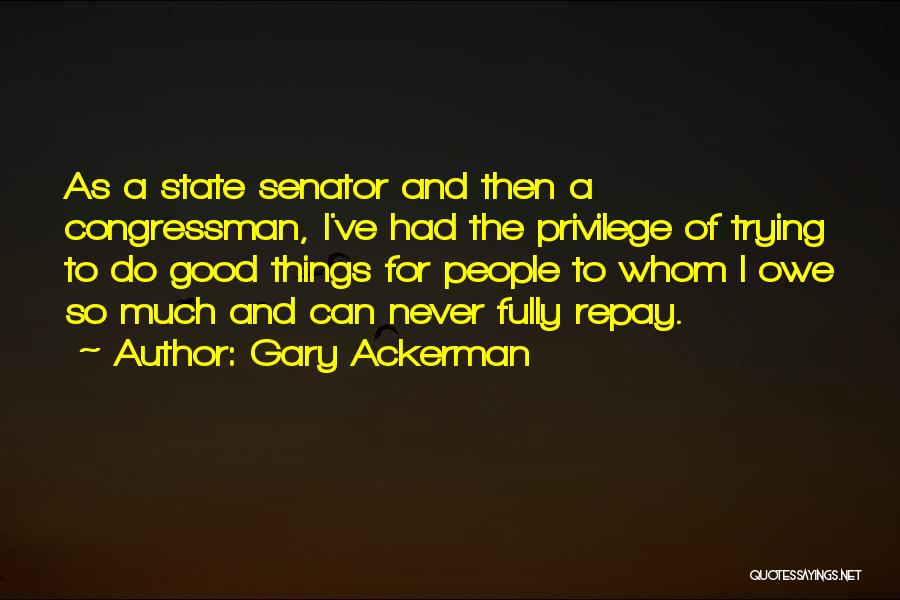 Repay Quotes By Gary Ackerman