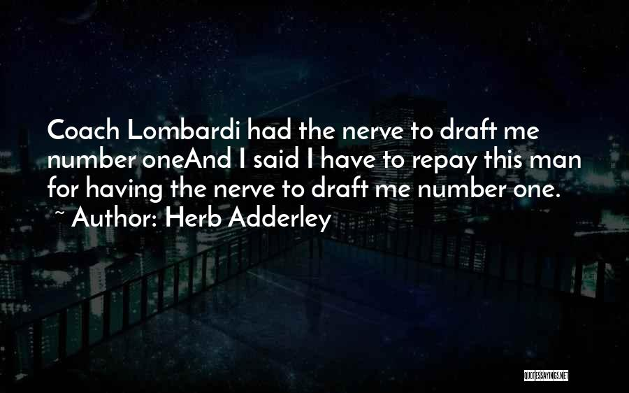 Repay Quotes By Herb Adderley