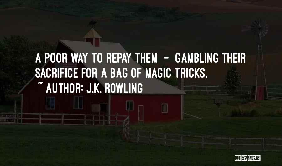 Repay Quotes By J.K. Rowling