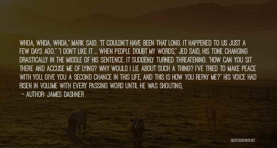 Repay Quotes By James Dashner