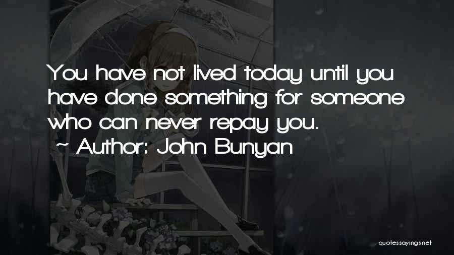 Repay Quotes By John Bunyan