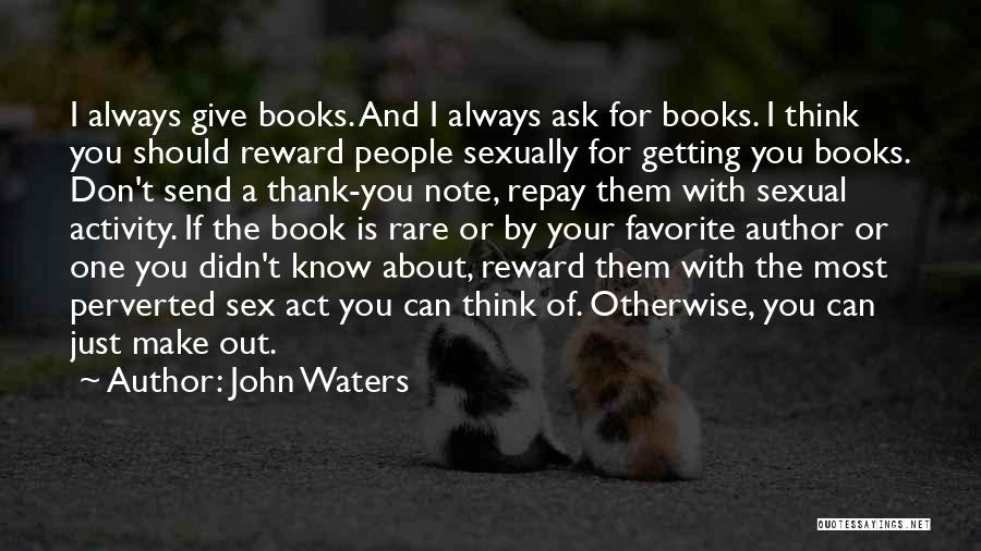 Repay Quotes By John Waters