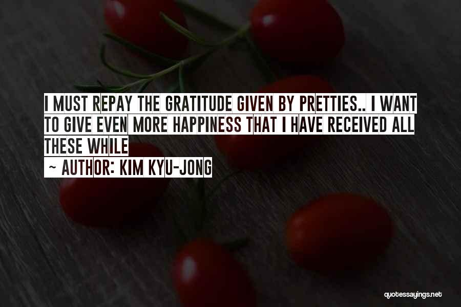 Repay Quotes By Kim Kyu-jong