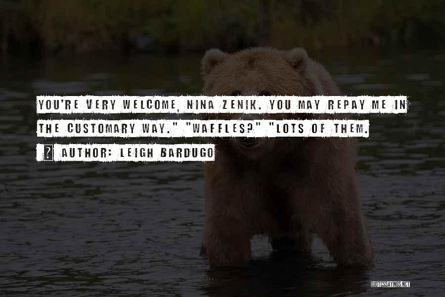 Repay Quotes By Leigh Bardugo