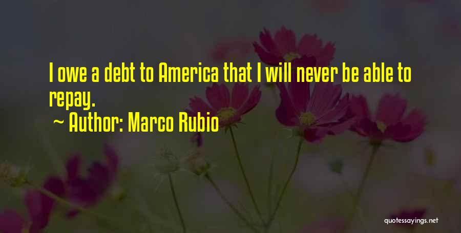 Repay Quotes By Marco Rubio