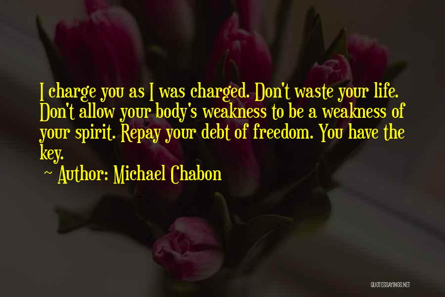 Repay Quotes By Michael Chabon