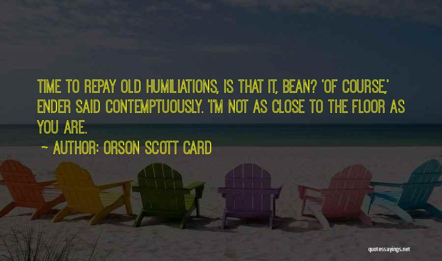 Repay Quotes By Orson Scott Card