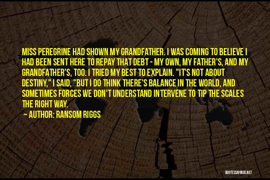 Repay Quotes By Ransom Riggs