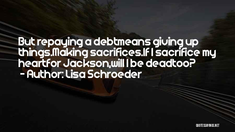 Repaying Debt Quotes By Lisa Schroeder