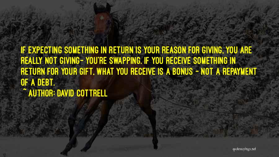 Repayment Quotes By David Cottrell