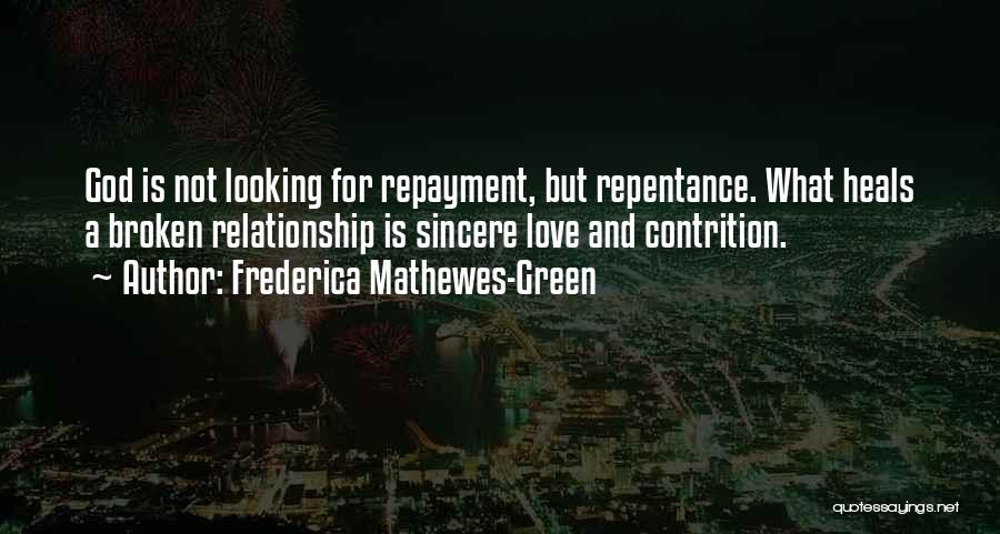 Repayment Quotes By Frederica Mathewes-Green