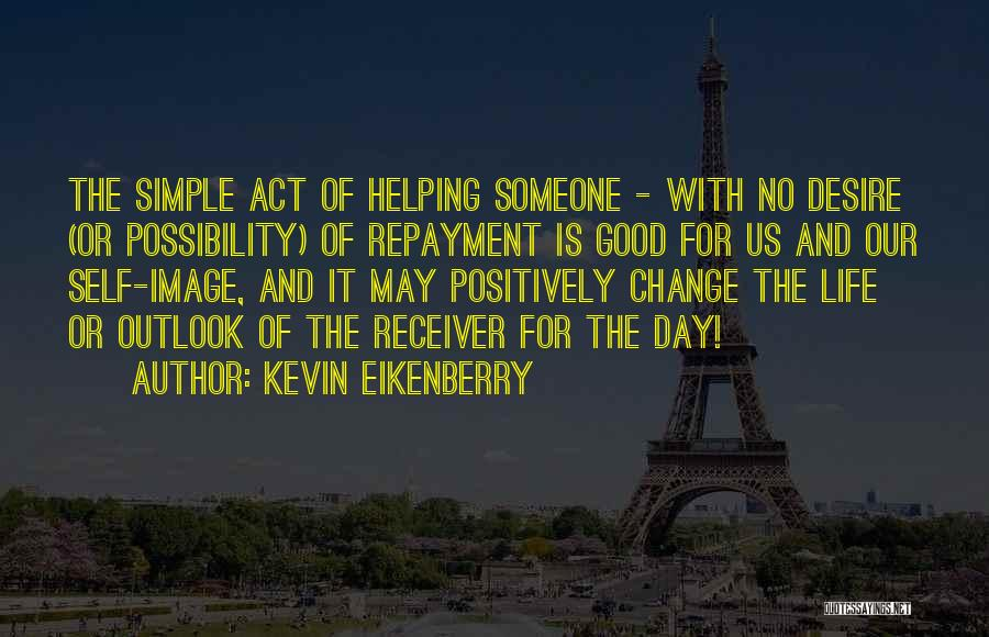 Repayment Quotes By Kevin Eikenberry