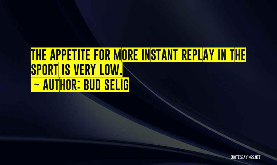 Replay Quotes By Bud Selig