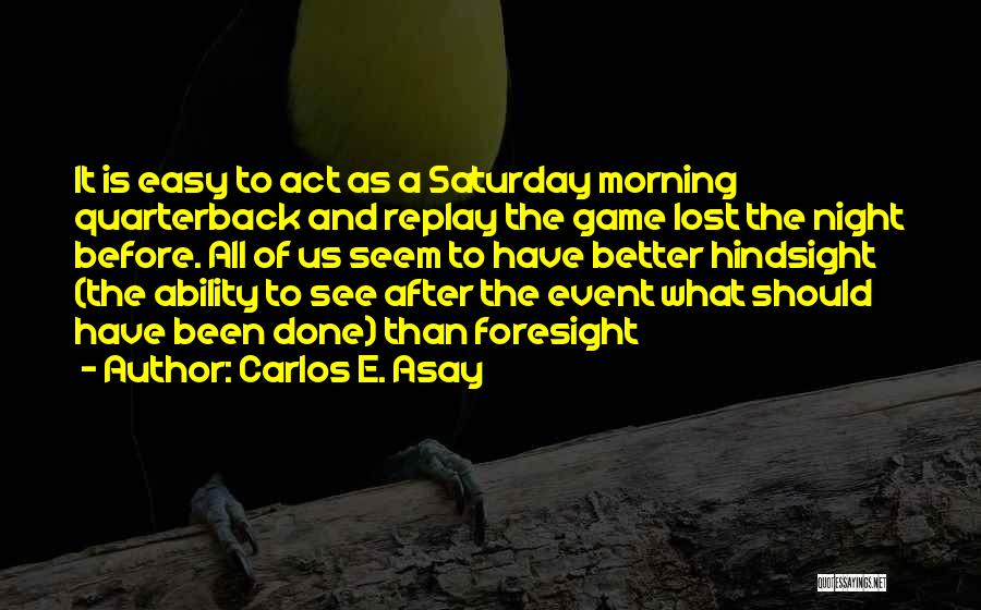 Replay Quotes By Carlos E. Asay