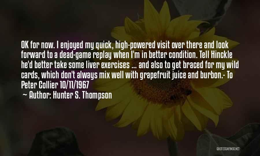 Replay Quotes By Hunter S. Thompson