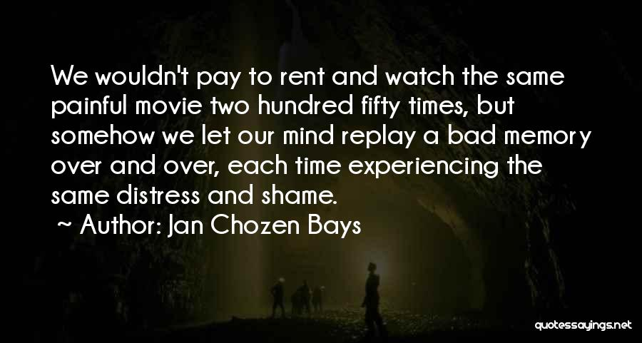 Replay Quotes By Jan Chozen Bays
