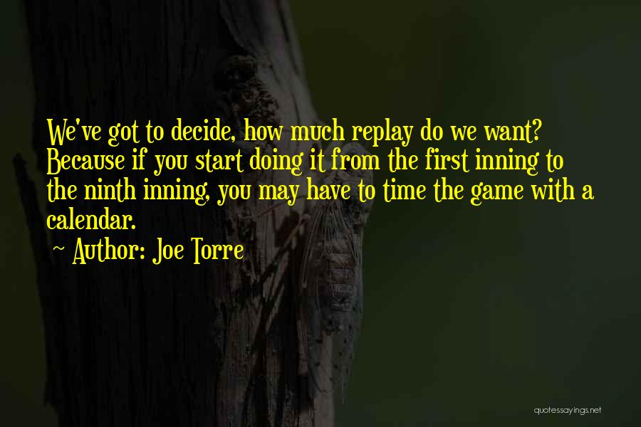 Replay Quotes By Joe Torre