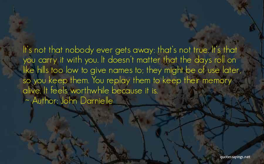 Replay Quotes By John Darnielle