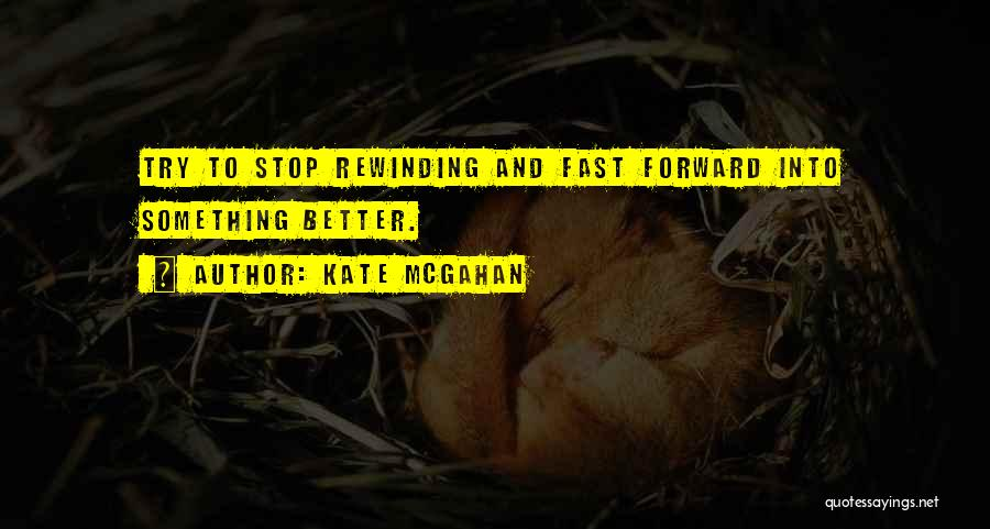 Replay Quotes By Kate McGahan