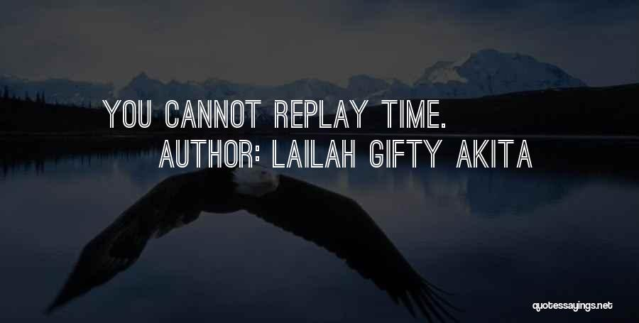 Replay Quotes By Lailah Gifty Akita