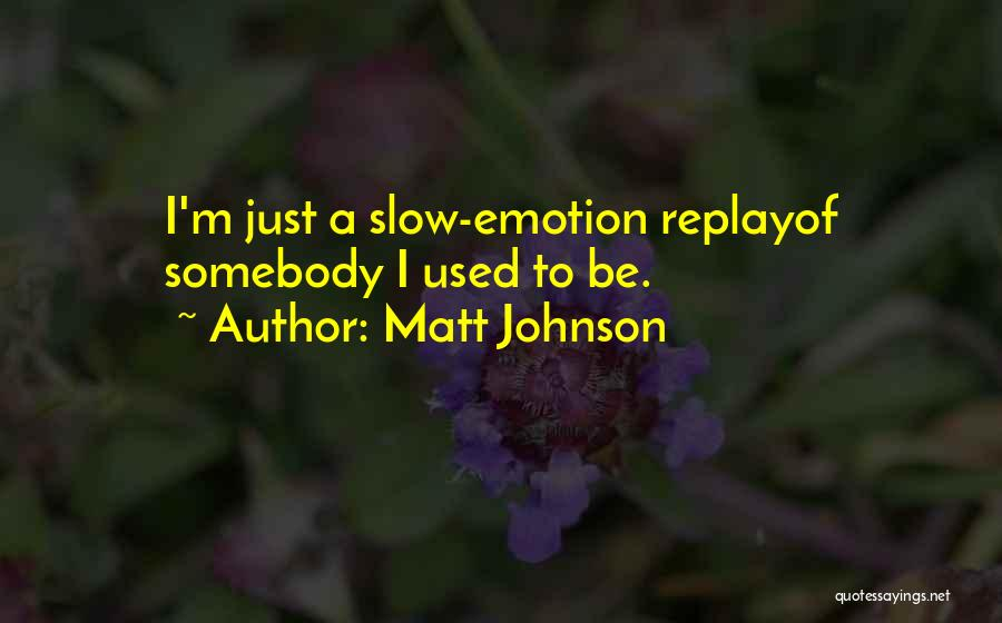 Replay Quotes By Matt Johnson