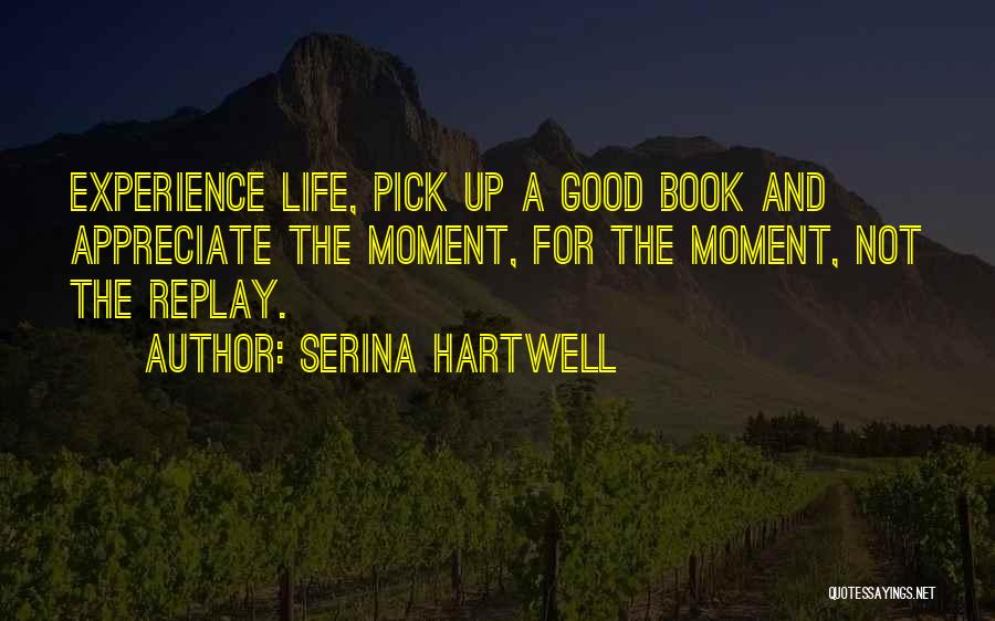 Replay Quotes By Serina Hartwell