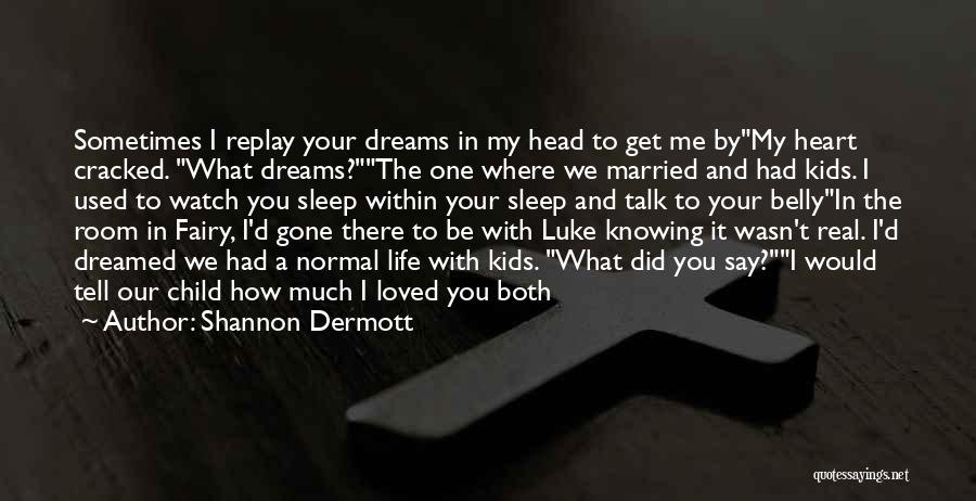 Replay Quotes By Shannon Dermott
