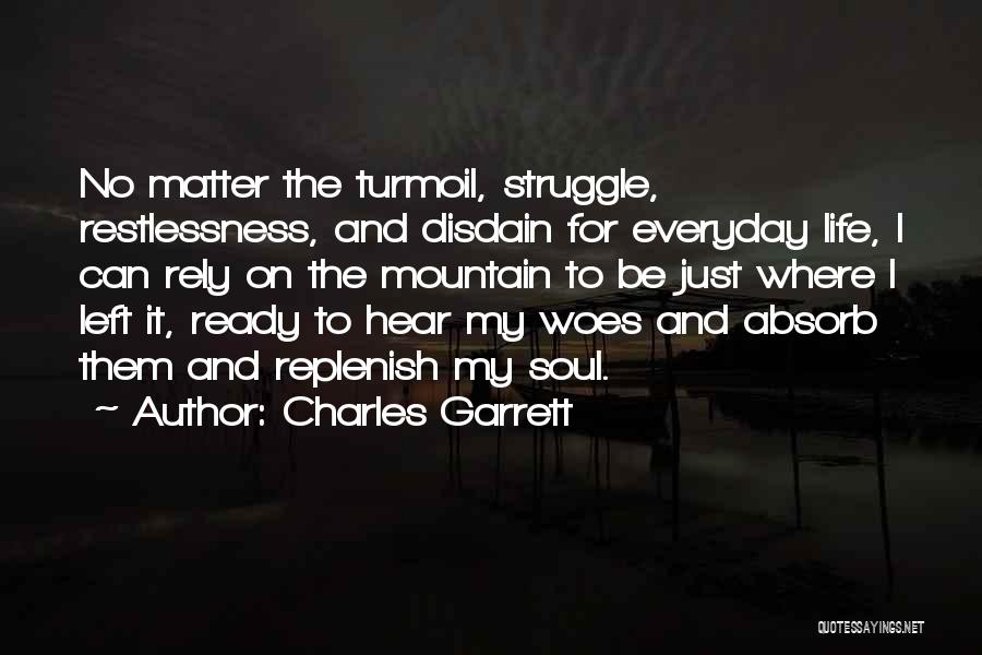Replenish Your Soul Quotes By Charles Garrett