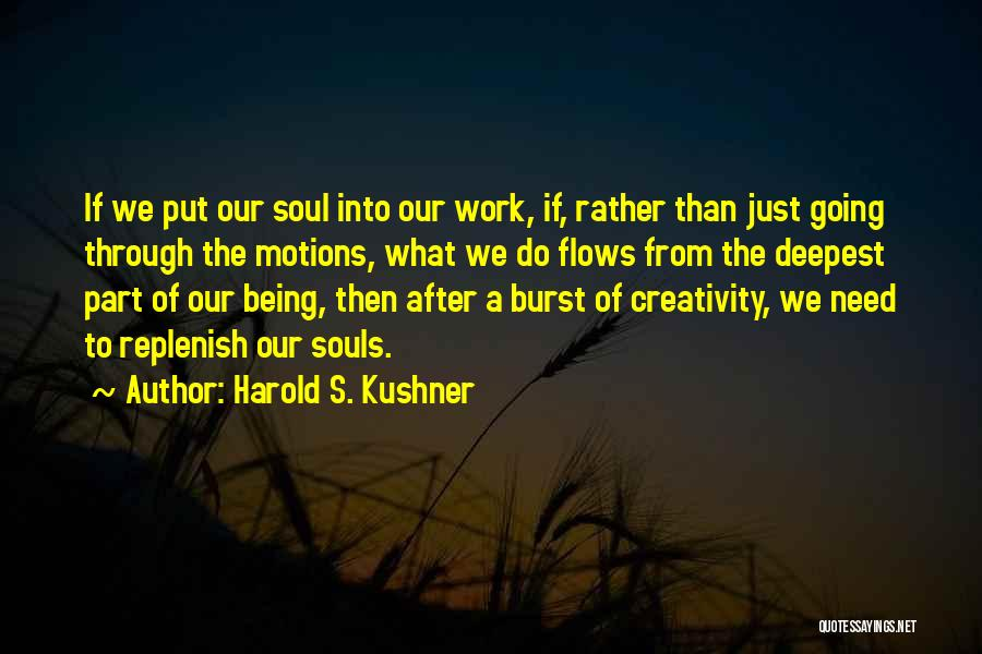 Replenish Your Soul Quotes By Harold S. Kushner