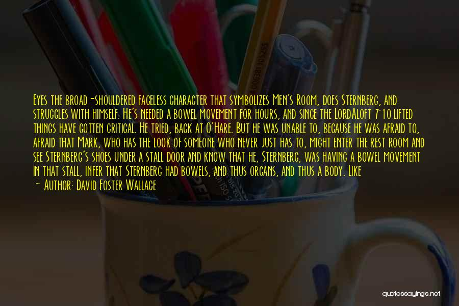 Replenishment Quotes By David Foster Wallace