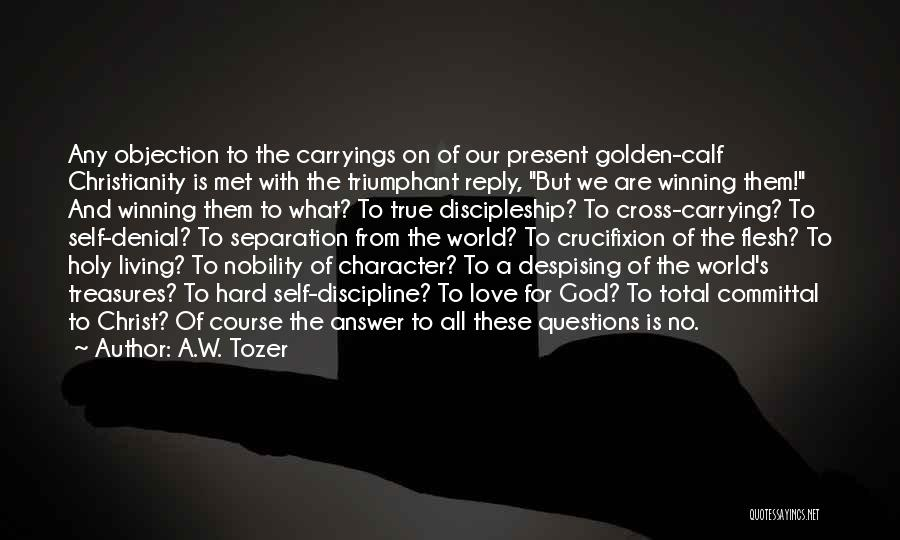 Reply To All Quotes By A.W. Tozer