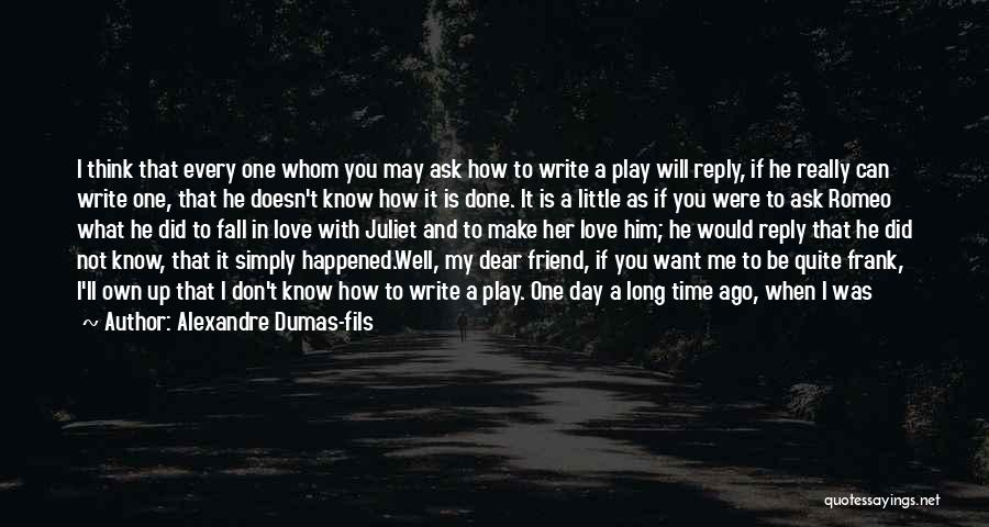 Reply To All Quotes By Alexandre Dumas-fils