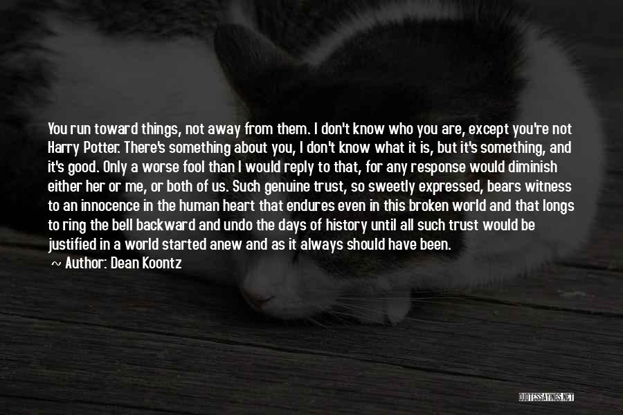 Reply To All Quotes By Dean Koontz