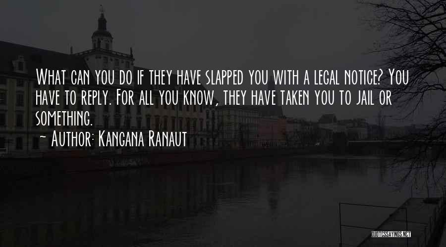 Reply To All Quotes By Kangana Ranaut