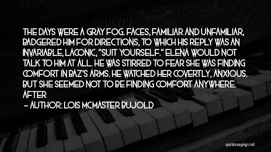 Reply To All Quotes By Lois McMaster Bujold