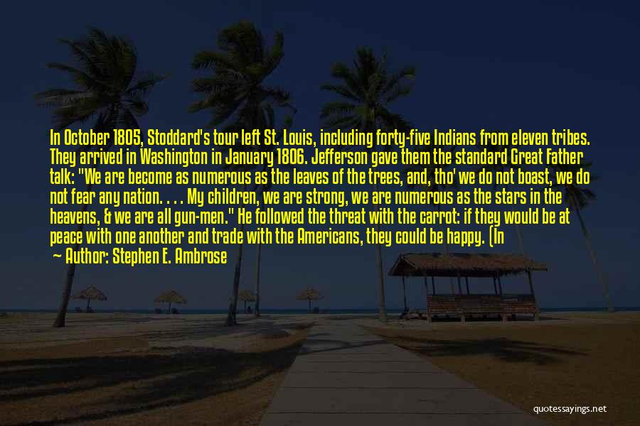 Reply To All Quotes By Stephen E. Ambrose