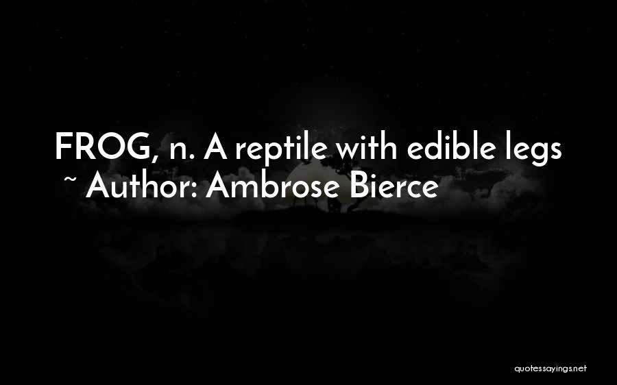 Reptile Quotes By Ambrose Bierce