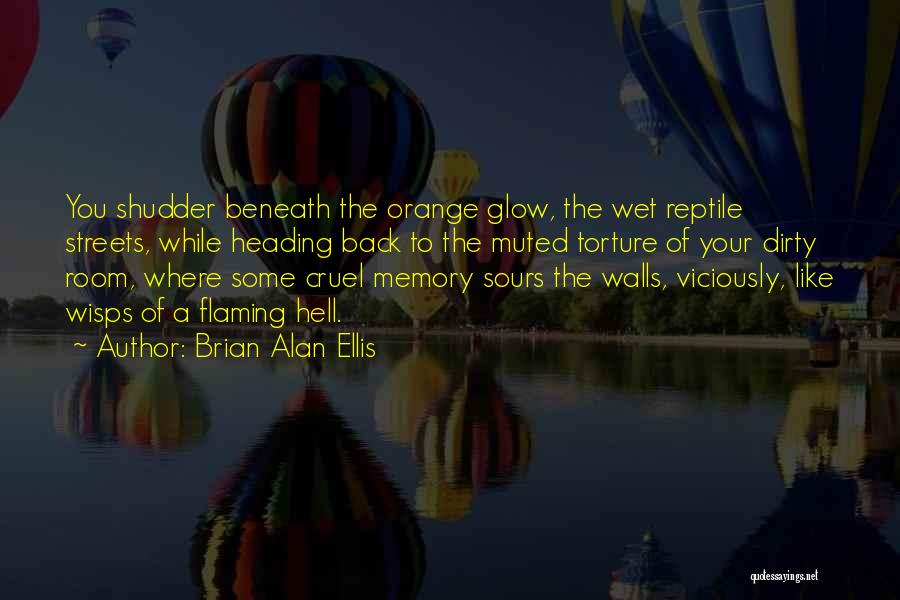 Reptile Quotes By Brian Alan Ellis
