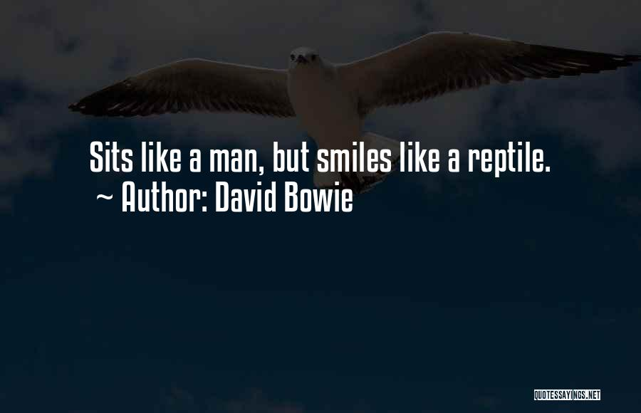 Reptile Quotes By David Bowie