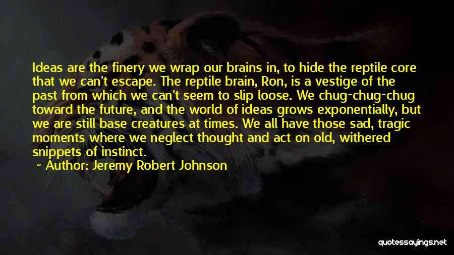 Reptile Quotes By Jeremy Robert Johnson